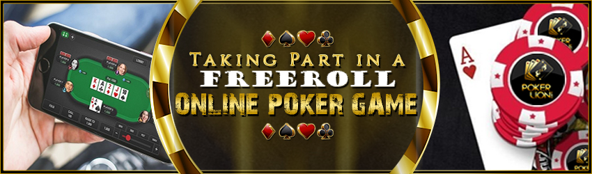 pokerlion_blogs_img_Taking+Part+in+a+Freeroll+Online+Poker+Game