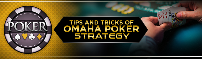 pokerlion_blogs_img_Tips and Tricks of Online Omaha Poker Strategy