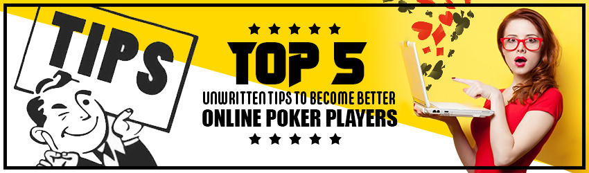 pokerlion_blogs_img_top+5+unwritten+tips+to+become+better+online+poker+players
