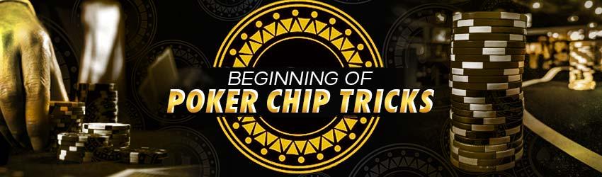 Beginning of Poker Chip Tricks