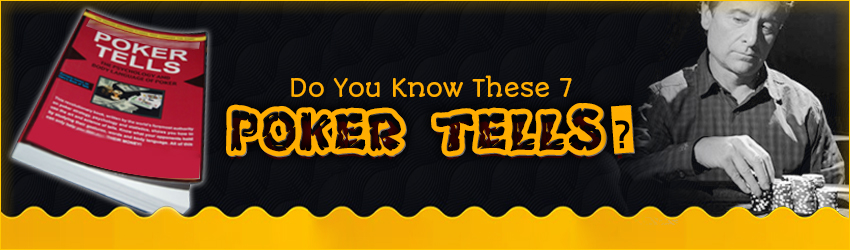 Do You Know These 7 Poker Tells?