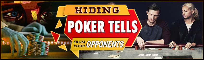 Hiding Poker Tells from your Opponents