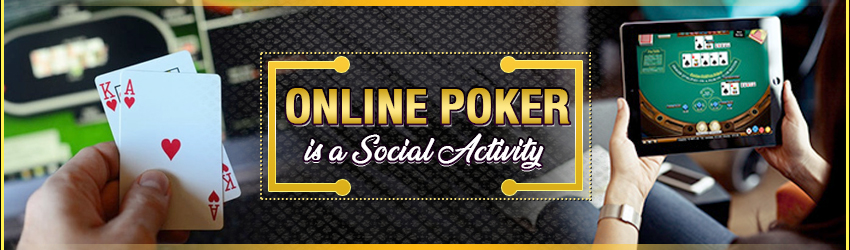 Online Poker is a Social Activity