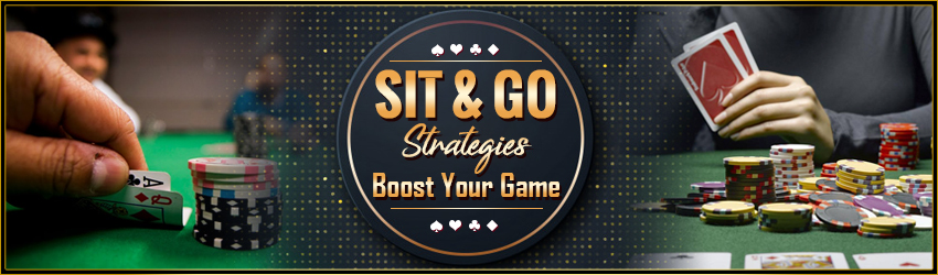 Sit and Go Strategies – Boost Your Play Poker Game