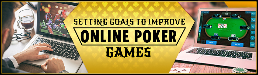 Setting Goals to Improve Online Poker Games