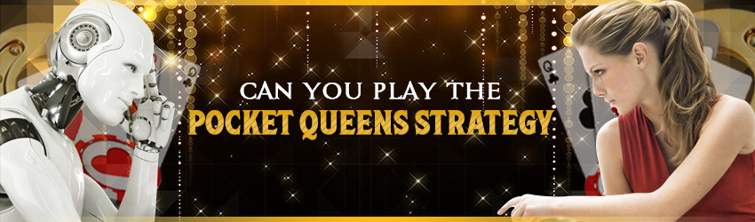 Can you Play the Pocket Queens Strategy?