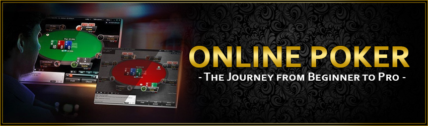 Online Poker: The Journey from Beginner to Pro