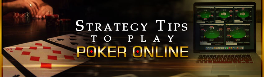 Strategy Tips to Play Poker Online