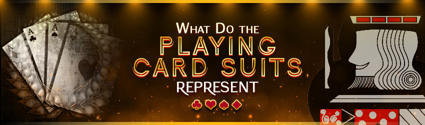 What Do the Playing Card Suits Represent?