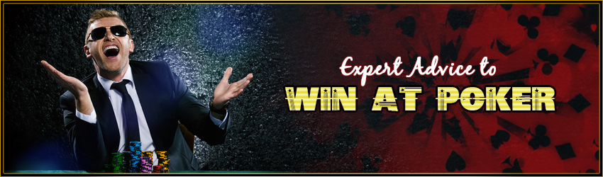 Expert Advice to Win at Poker