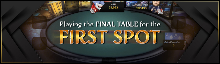 Playing the Final Table for the First Spot