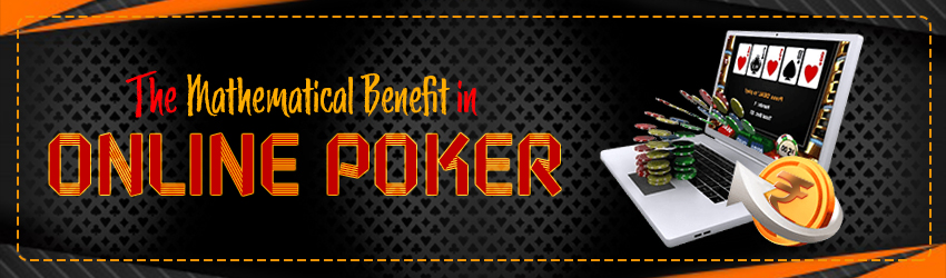 The Mathematical Benefit in Online Poker