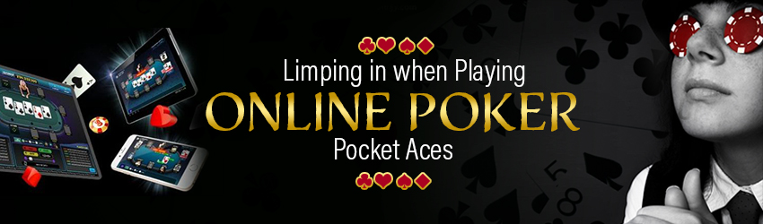 Limping in when Playing Online Poker Pocket Aces