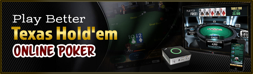 Play Better Texas Hold'em Online Poker