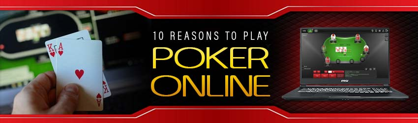 10 Reasons to Play Poker Online
