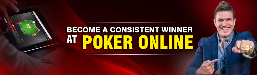 Become a Consistent Winner at Poker Online