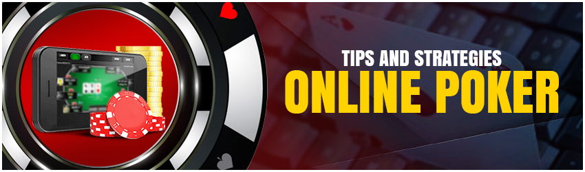 Tips and Strategies for Online Poker