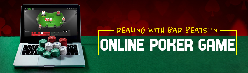 Dealing with Bad Beats in Online Poker Game