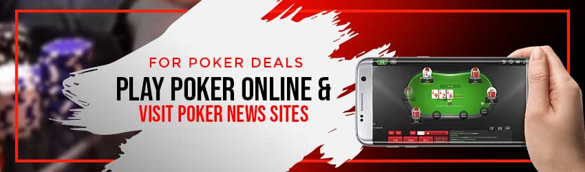 For Poker Deals:Play Online Poker & Visit Poker News Sites