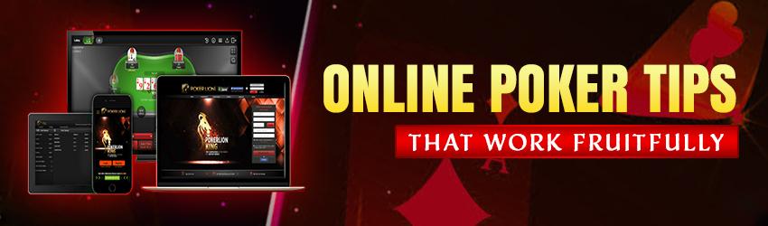Online Poker Tips that Work Fruitfully