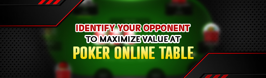 Identify Opponent Maximizing Value at Poker Online Table