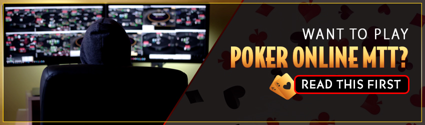 Want to Play Poker Online MTT? Read This First