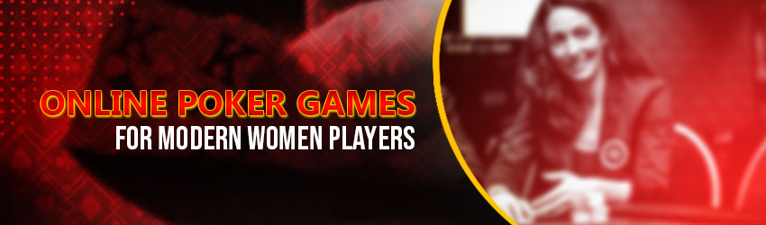 Online Poker Games for Modern Women Players