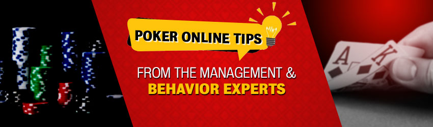 Poker Online Tips from The Management and Behavior Experts