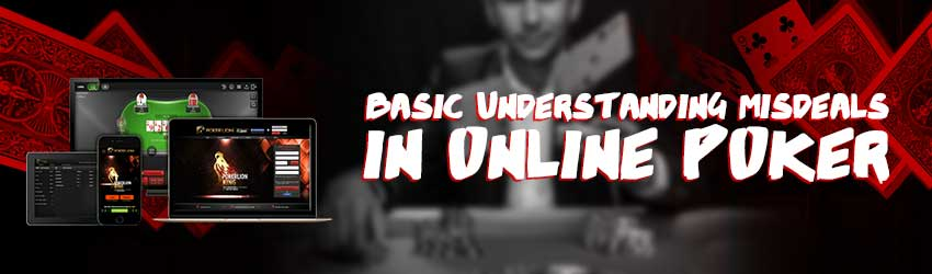 Poker Online Basics – Understanding Misdeals in Poker