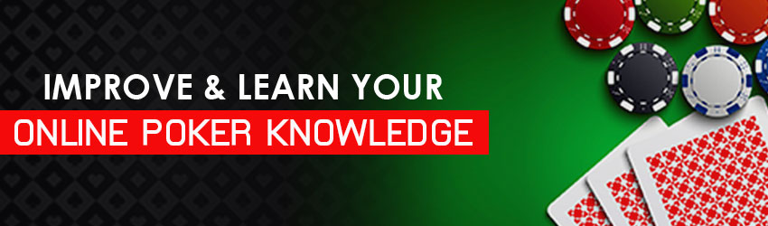 Improve & Learn Your Online Poker Knowledge