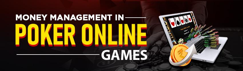 Money Management in Poker Online Games