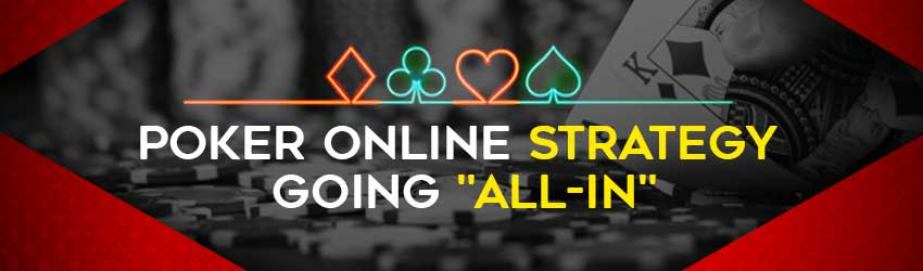 "Poker Online Strategy – Going ""All-In"""