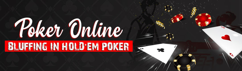 Poker Online – Bluffing in Hold'em Poker