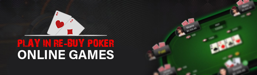 Play in Re-Buy Poker Online Games