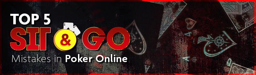 Top 5 Sit & Go Mistakes in Poker Online