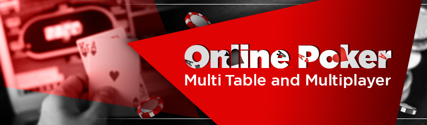Online Poker Multi Table and Multiplayer