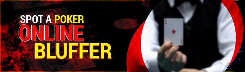 Spot a Poker Online  Bluffer
