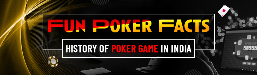 Fun Poker Facts: History of Poker Game in India